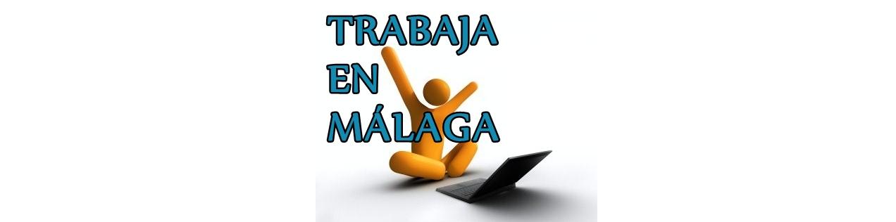 Trabaja en Málaga