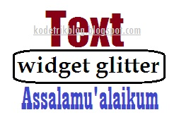 Widget Text Glitter Animasi Assalamu'alaikum