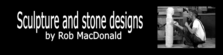 Sculpture and Stone designs of Rob MacDonald