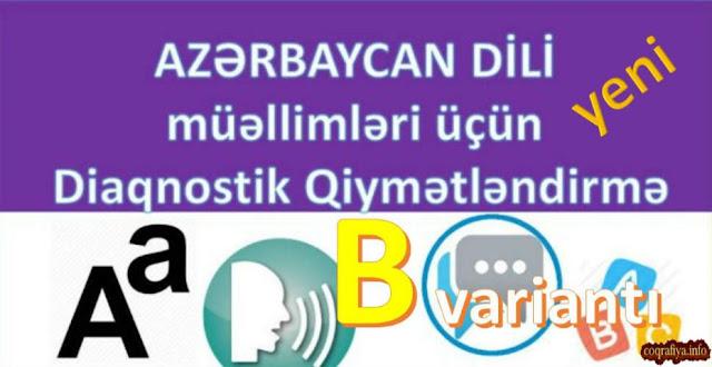 Azərbaycan Dili müəllimləri üçün – Diaqnostiq Qiymətləndirmə B variantı