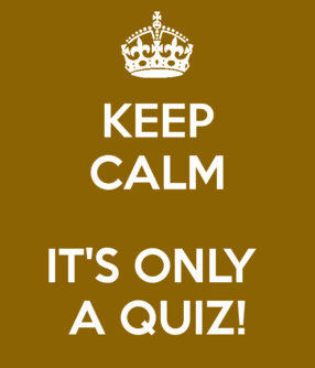 Keep calm it's only a quiz! © zpb.nl