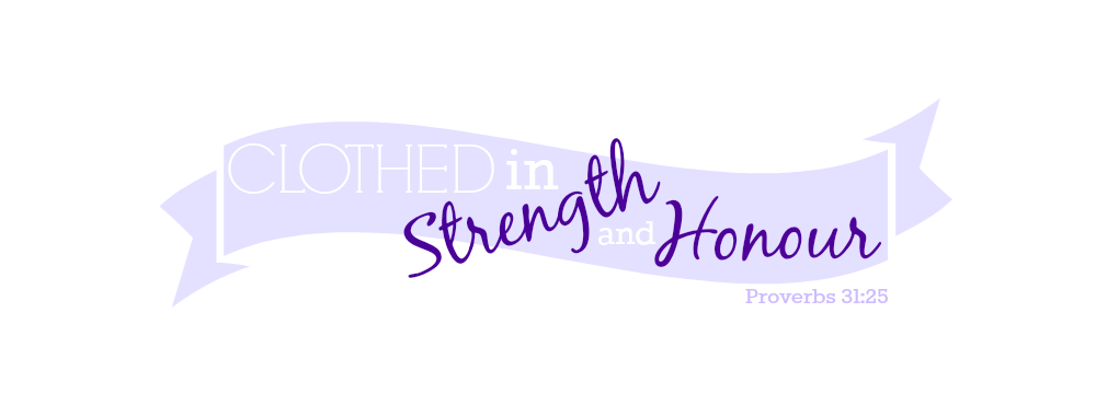Clothed in Strength and Honour