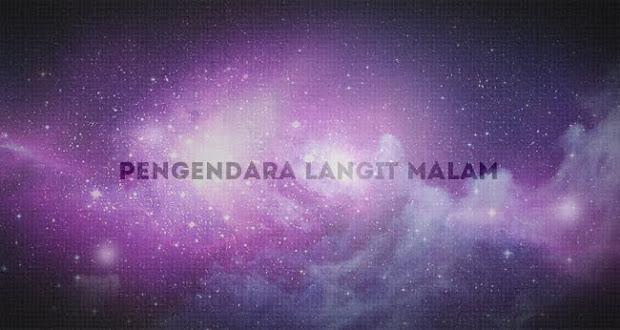 PENGENDARA LANGIT MALAM