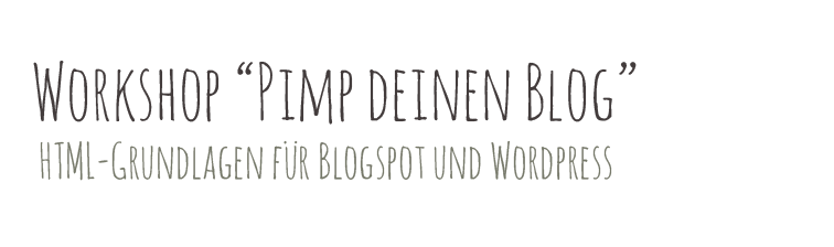 "Workshop ""Pimp deinen Blog"""