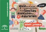 Guía de derechos y responsabilidades de las familias andaluzas en la educación.Infantil y Primaria.