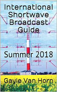 International Shortwave Broadcast Guide (Summer 2018)