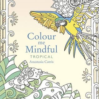 The Book Review Color Me Mindful Tropical By Anastasia