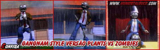 Gangnam Style versão Plants vs Zumbies