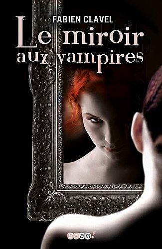Du soleil et des livres le miroir aux vampires for Le miroir aux espions