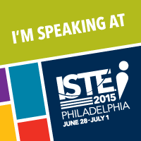 Speaking at ISTE 2015: PA