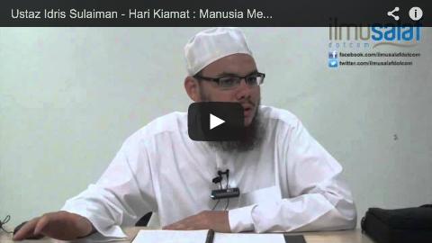 Ustaz Idris Sulaiman – Hari Kiamat : Manusia Melihat Kitab Amalan Masing-masing