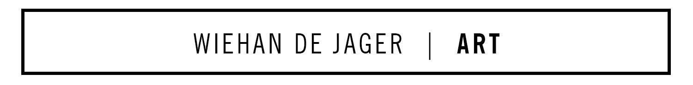 WIEHAN DE JAGER   |   ART