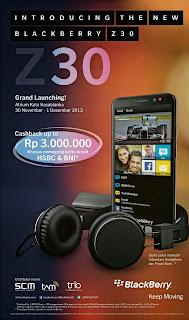Grand Launching BlackBerry Z30 Promo Cashback Rp 3 Juta
