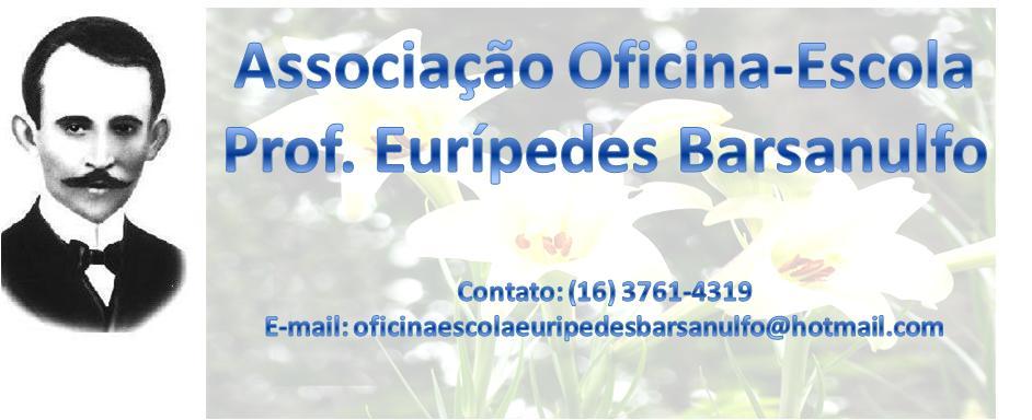 ASS. OFICINA-ESCOLA PROF. EURIPEDES BARSANULFO