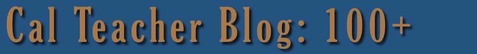 Cal Teacher Blog: 100+
