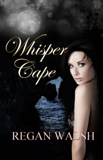 Whisper Cape (Regan Walsh) - Read an Excerpt