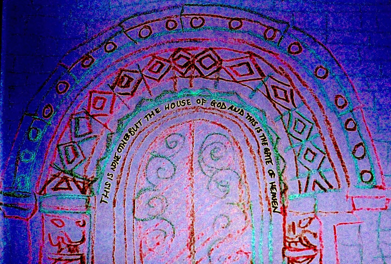 """A drawing that shows the arch and its diamonds and inscription: """"This is none other but the house of god and this is the gate of heaven"""""""