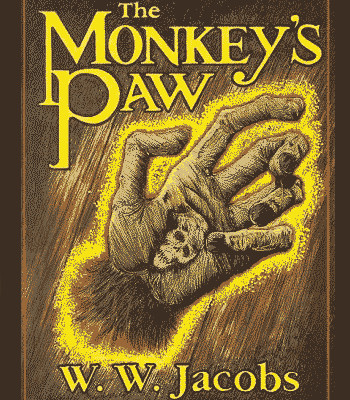 monkeys paw The monkey's paw is a chilling and suspenseful short story by ww jacobs, first included in harper's magazine and then published in england in 1902 in his collection the lady of the barge the story has been included in dozens of collections, from horror and gothic anthologies to the new york .
