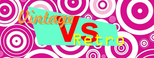 Vintage vs Retro