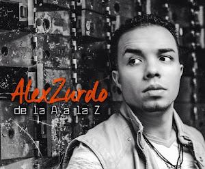 Alex Zurdo De La A A La Z
