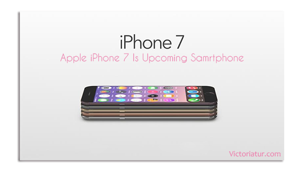iPhone 7 Release Rumours Advance Features / Specification / Review