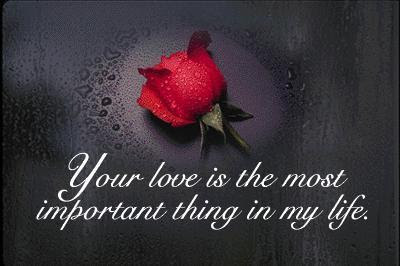 Your Love Is Most Important Thing In My Life