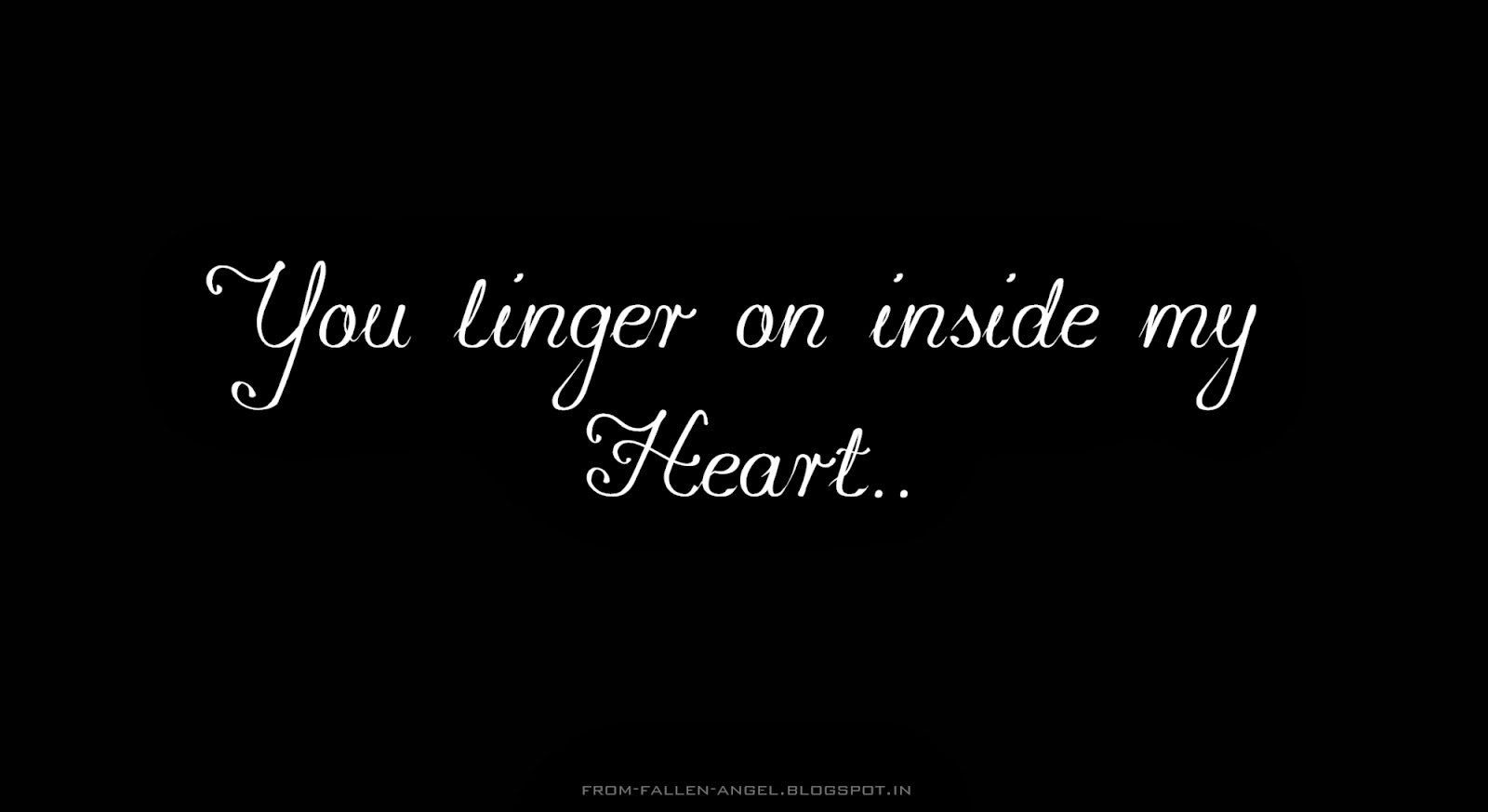 you linger on inside my heart