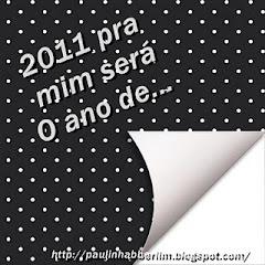 SELO, POR FAVOR LEVEM E DIGAM OS VOSSOS PROJECTOS PARA 2011