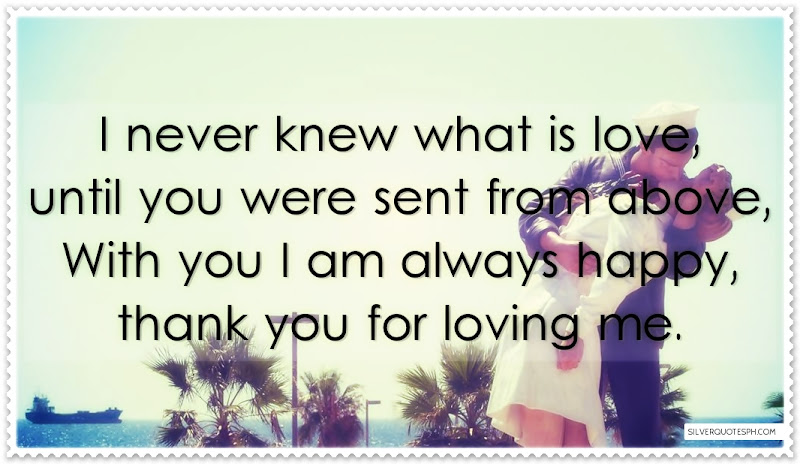 I Never Knew What Is Love, Until You Were Sent From Above, Picture Quotes, Love Quotes, Sad Quotes, Sweet Quotes, Birthday Quotes, Friendship Quotes, Inspirational Quotes, Tagalog Quotes