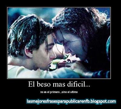 Frases De Amor: El Beso Más Difícil No Es El Primero Sino El Último