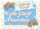 April 2017 - Winner at Cute Card Thursday