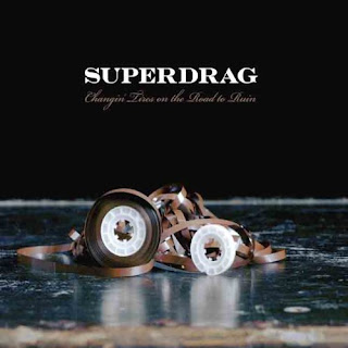 Superdrag - Changin' Tires on the Road to Ruin (2007)