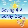 Saving 4 A Sunny Day