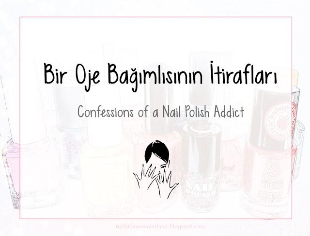 Bir Oje Bağımlısının İtirafları / Confessions of a Nail Polish Addict