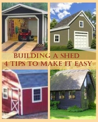 Building a Shed - 4 Tips to Make it Easy
