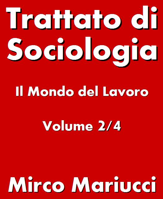 Trattato di Sociologia: il Mondo del Lavoro.