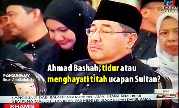 Ahmad Bashah, tidur atau menghayati titah ucapan Sultan?