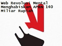 Web Revolusi Mental Menghabiskan APBN 140 Miliar Rupiah
