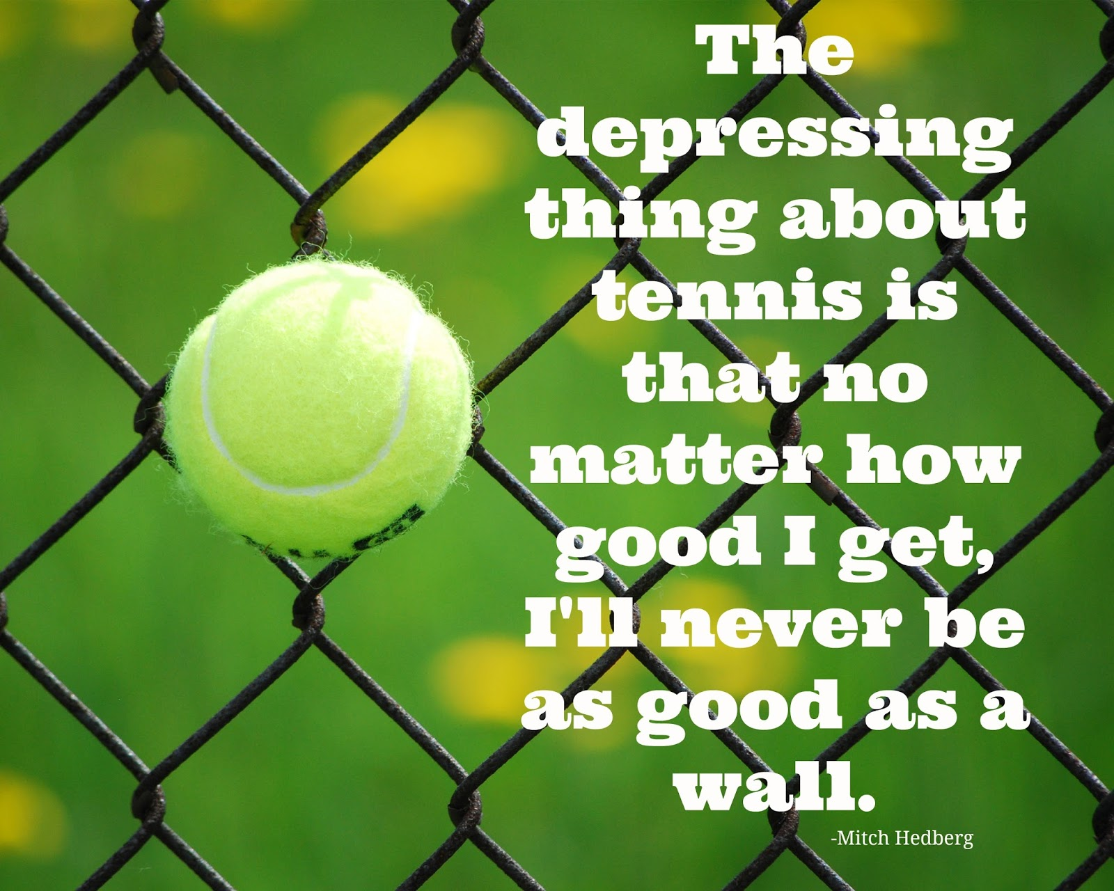 CJO Photo: Printable Sports Art 8x10: Tennis Quote   Never as Good