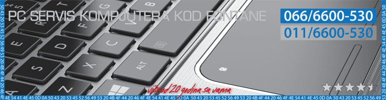 PC SERVIS KOD FONTANE prodaja popravka laptopova racunara kompjutera novi beograd