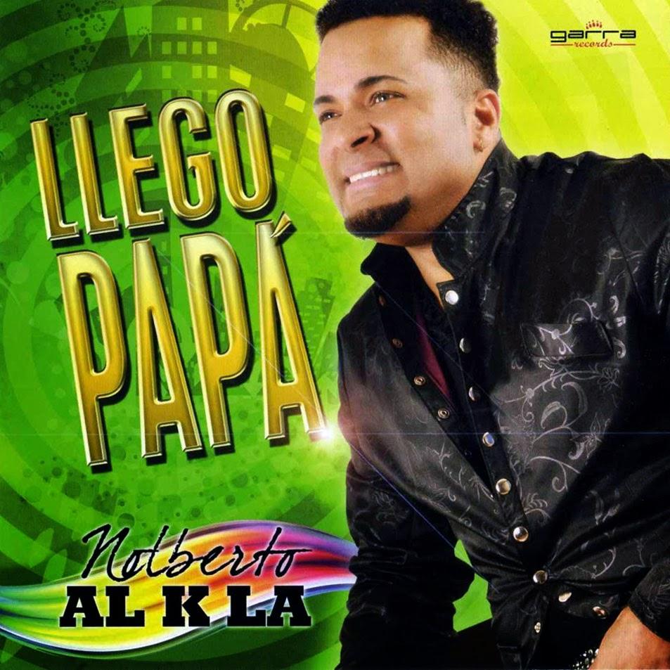 Nolberto Alkla - Llego Papá (2011)