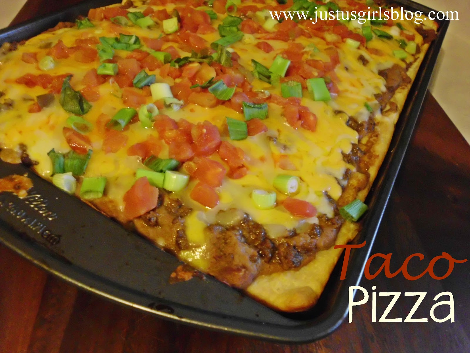Taco Pizza | Just Us Girls
