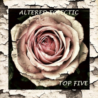 Altered Eclectics Top 5