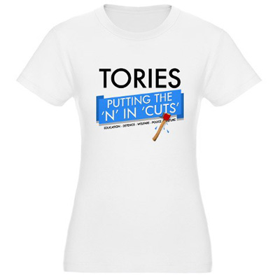 tory+cuts+t shirt Tories putting the N in CUTS t shirt