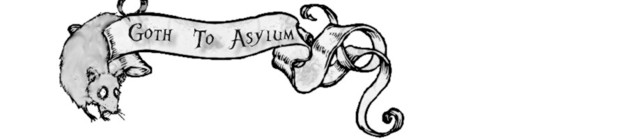 Goth to Asylum