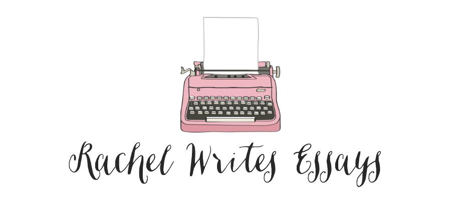 rachel writes essays