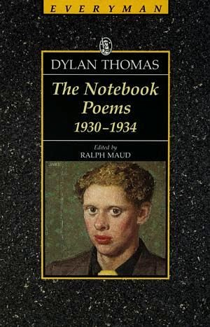 """The notebook poems"" - Dylan Thomas."
