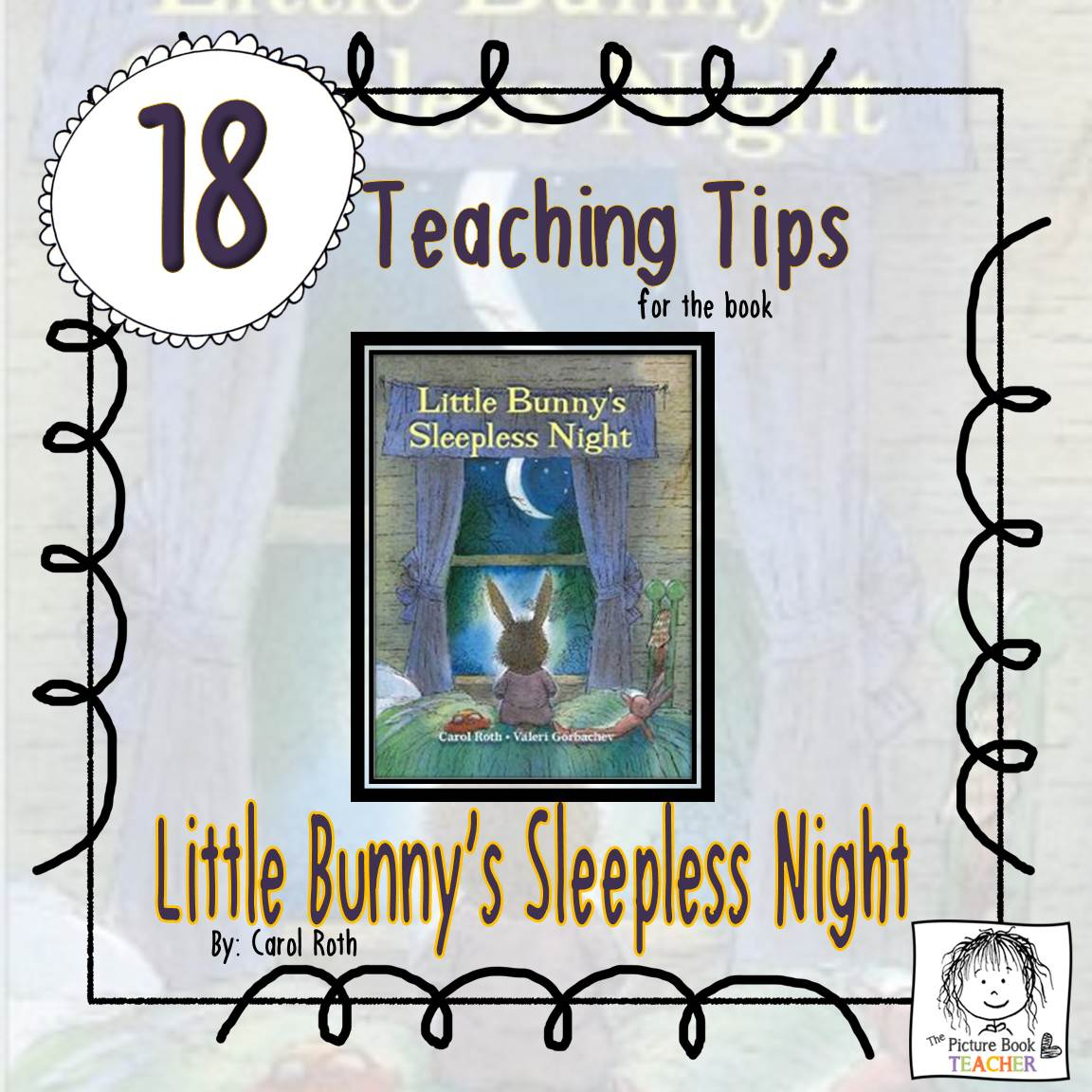 The Picture Book Teacher's 18 teaching tips for The Little Bunny's Sleepless Night by Carol Roth.