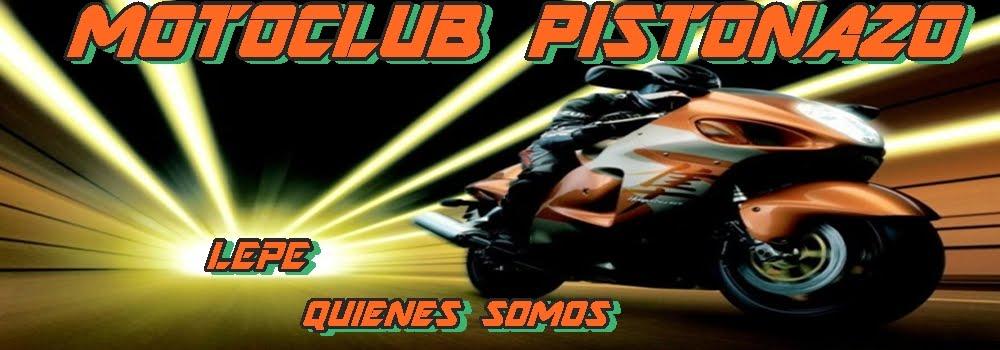 QUIENESSOMOS/WWW.MOTOCLUBPISTONAZO.COM