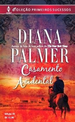 Casamento Acidental - Diana Palmer